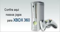 Confira aqui nossos jogos para Xbox 360